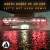 Mario Dubbz vs Dre. Dre x Dogg Pound - Lets get High Remix