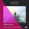 Deep Matter & RAI - Your Love [OneFold Records] Out Now on Traxsource!