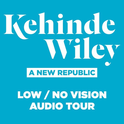 Kehinde Wiley Low-No Vision Audio Tour: Saint George and the Dragon