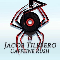 Jacob Tillberg - Caffeine Rush