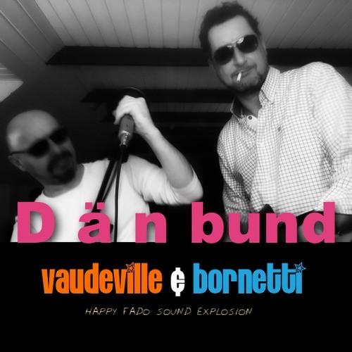 Vaudeville & Bornetti DÄNBUND