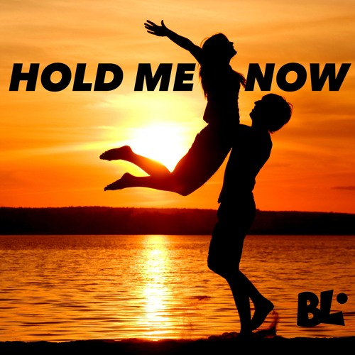 Hold Me Now (FREE DOWNLOAD)