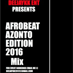 Afrobeat Azonto Edition 2016 Pt 1 BY DEEJAYKKGH