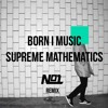 Born I Music - Supreme Mathmatics ( NO1 Remix )FREE DOWNLOAD