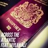 ACROSS THE ATLANTIC Featuring JAYLAN ALI