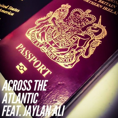 across-the-atlantic-featuring-jaylan-ali