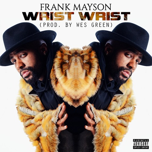 Wrist Wrist (Produced By Wes Green)