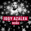 Iggy Azalea - Work (Mr. Yukk & Haymes Tarmino Remix) [FREE DOWNLOAD]