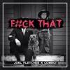 Joel Fletcher & COMBO! - F#ck That (Original Mix)[BUY = FREE DOWNLOAD]