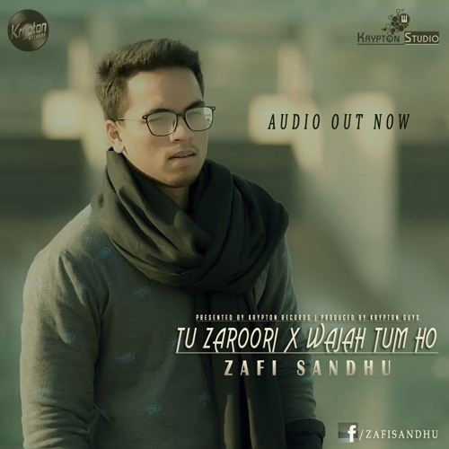 Zafi Sandhu - Tu Zaroori X Wajah Tum Ho Cover (Official Audio) Chords - Chordify