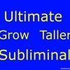 Ultimate Grow Taller Subliminal