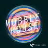 Wobble House  ► DOWNLOAD FREE SAMPLES!