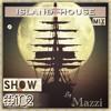 ISLAND HOUSE MIX #102 By MazziSA