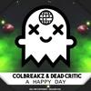 ColBreakZ & Dead Critic & Cloudbox - A Happy Day [ELECTROSTEP NETWORK FREEBIE]