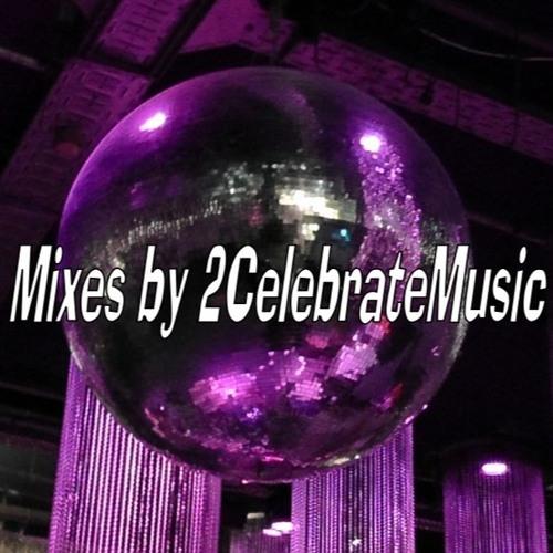 Mixes by 2CelebrateMusic ♫ ★ ♪