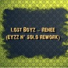 LOST BOYZ - RENEE (EYZZ N SOLO REWORK)
