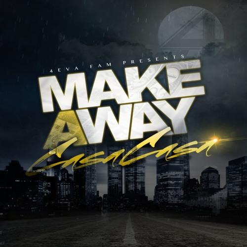 """Make A Way"" Prod. By: 4Eva Protege"