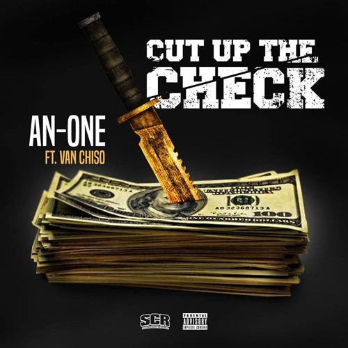 AN-ONE, Cut Up The Check Ft. Van ChiSO Pd. by AFost #SCR