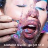 soutwide reverb - go get on it dub (fuck you we're from texas)