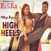 High Heels (Ki And Ka) Yo Yo Honey Singh - Mp3pro.In
