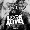 Like This - Duane Bartolo (Original Mix)[Look Alive Recordings] #31 Minimal charts!
