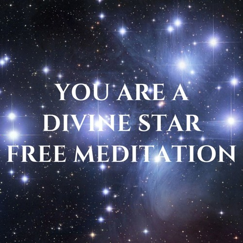 Connect To Your Divine Star - Meditation