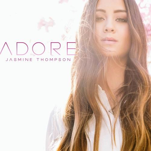 Jasmine Thompson - Adore (Blaze U & Sash_S Remix)