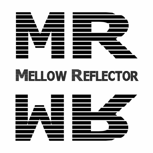 SONGs by Mellow Reflector