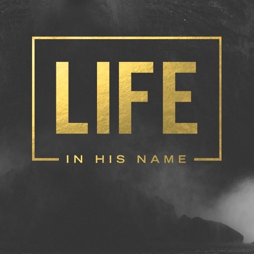 Life In His Name; The Way