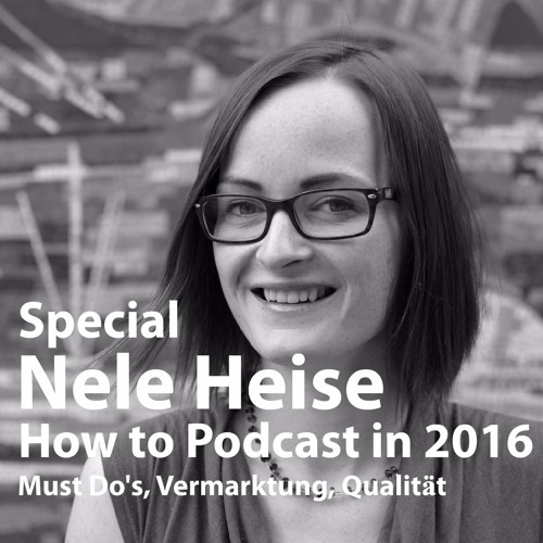Special: Nele Heise, How to Podcast in 2016