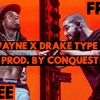 *FREE* Lil Wayne x Drake Type Beat (Prod. By Conquest)