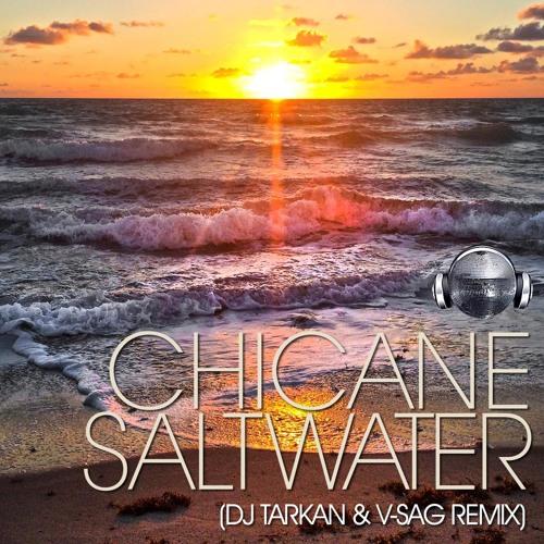 Chicane / Saltwater (DJ Tarkan & V-Sag)