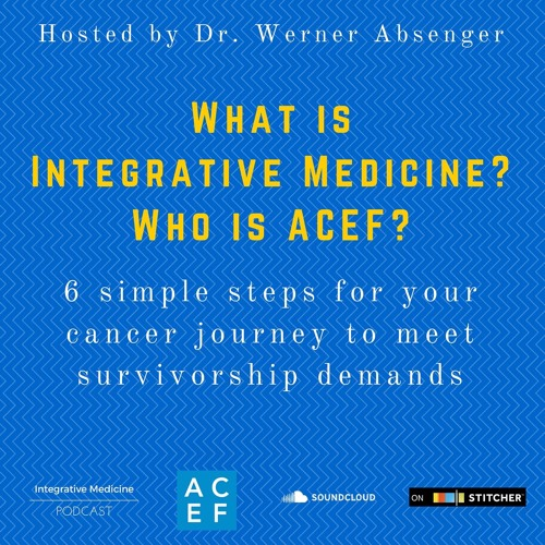 What is Integrative Medicine? Who is ACEF?