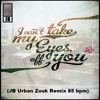 Cant Take My Eyes Off You (JB Urban Zouk Remix)