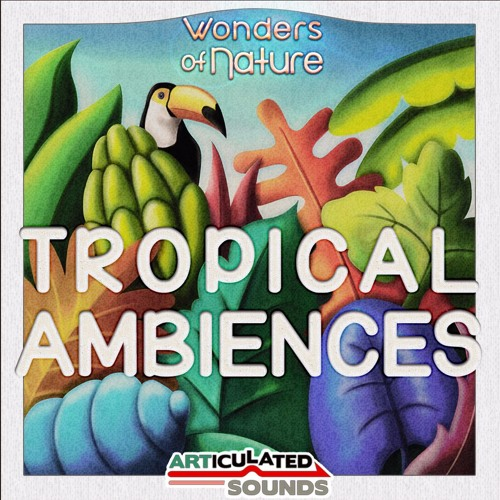 [Demo] Wonders of Nature: Tropical Ambiences Sound Effects