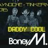 Boney M. - Daddy Cool (2016 Tinkermix JayNoche)