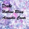 Drake - Hotline Bling (Acoustic Guitar Cover)