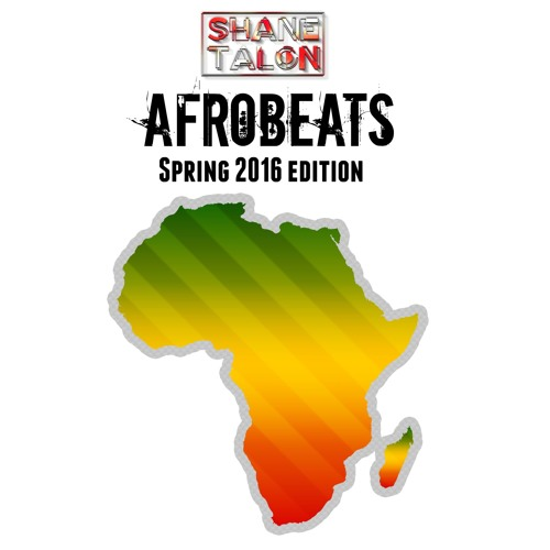 AFROBEATS (Spring 2016 Edition) by SHANE TALON