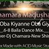 Oba Kiyanne Oba Giyama 6-8 Baila Dance Mix-Dj Chamara Madushanka.mp3