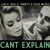 Can't Explain Ft. Silo G & Christy + Leslie Nicole