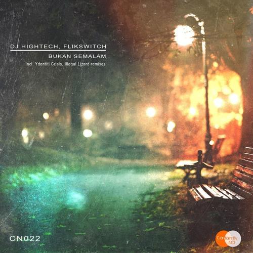 DJ Hightech, Flikswitch - Bukan Semalam (Original Mix) Out 25th Apr 2016