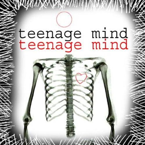 teenage mind