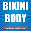 Bikini Body - Turn Heads Everywhere