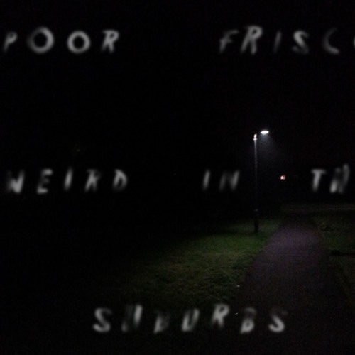 Weird In The Suburbs