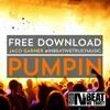 Jaco Garner - Pumpin (FREE DOWNLOAD!)