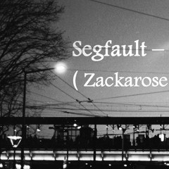 Segfault - Chneck (Zackarose Remix)