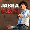 JABRA FAN (SRK) SHAH RUKH KHAN