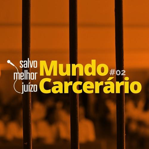 SMJ #2 - Mundo Carcerário