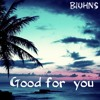 Good For You (Remix tropical house)