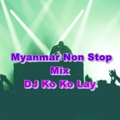 Myanmar NonStop Mix(DJ Ko Ko Lay)